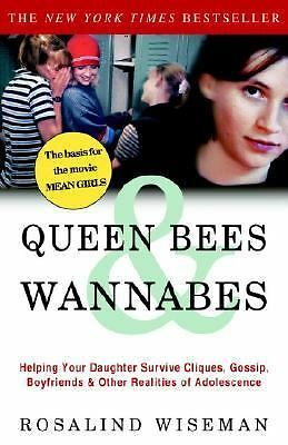 Queen Bees and Wannabes: Helping Your Daughter Survive Cliques, Gossip, Boyfrien