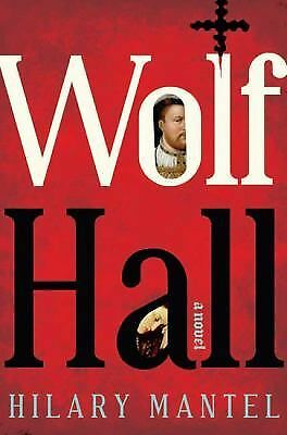 Wolf Hall: A Novel (Man Booker Prize) - Hilary Mantel - Good Condition