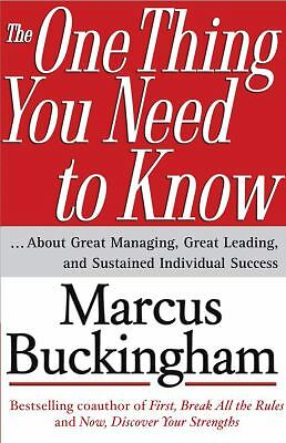 The One Thing You Need to Know: ... About Great Managing, Great Leading, and Sus