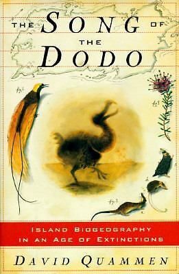 SONG OF THE DODO: Island Biogeography in an Age of Extinctions,Quammen, David,