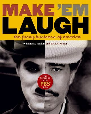 Make 'Em Laugh: The Funny Business of America,Maslon, Laurence, Kantor, Michael,