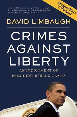 Crimes Against Liberty: An Indictment of President Barack Obama,Limbaugh, David,