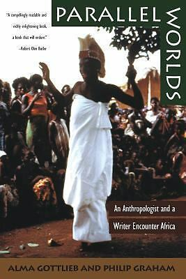 Parallel Worlds: An Anthropologist and a Writer Encounter Africa, Graham, Philip