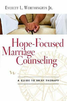 Hope-Focused Marriage Counseling: A Guide to Brief Therapy, Worthington Jr., Eve