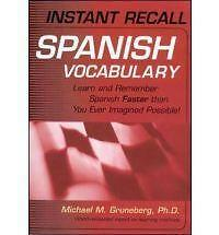 Instant Recall Spanish Vocabulary : Learn and Remember Spanish Faster than You E