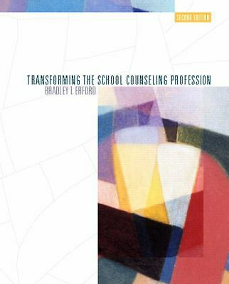 Transforming the School Counseling Profession (2nd Edition) - Erford, Bradley T.