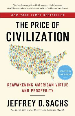 The Price of Civilization: Reawakening American Virtue and Prosperity, Sachs, Je