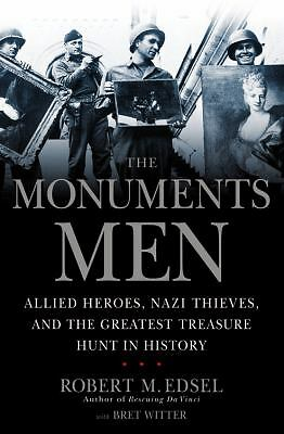 The Monuments Men: Allied Heroes, Nazi Thieves and the Greatest Treasure Hunt in