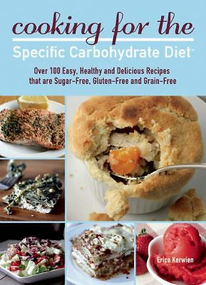 Cooking for the Specific Carbohydrate Diet: Over 100 Easy, Healthy, and Deliciou