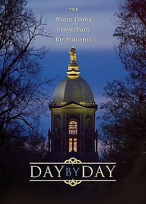 Day by Day: The Notre Dame Prayer Book for Students,Thomas McNally,  Good Book