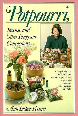 Potpourri, Incense, and Other Fragrant Concoctions,Ann Tucker Fettner,  Good Boo