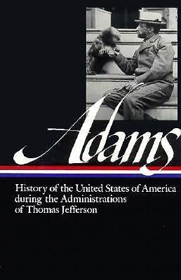 History of the United States of America During the Administrations of Thomas Jef