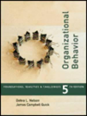 Organizational Behavior: Foundations, Reality and Challenges (with InfoTrac®), D