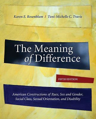 The Meaning of Difference: American Constructions of Race, Sex and Gender, Socia