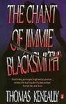 The Chant of Jimmie Blacksmith: The Classic Novel of an Aboriginal Torn Apart -
