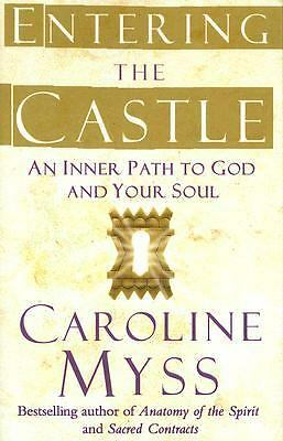 Entering the Castle: An Inner Path to God and Your Soul - Caroline Myss - Good C