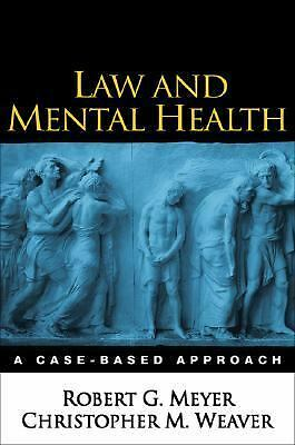 Law and Mental Health: A Case-Based Approach,Weaver PhD, Christopher M., Meyer P