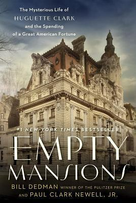 Empty Mansions: The Mysterious Life of Huguette Clark and the Spending of a Grea