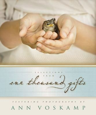 Selections from One Thousand Gifts: Finding Joy in What Really Matters, Voskamp,