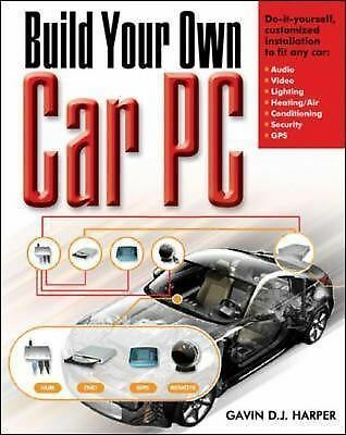 Build Your Own Car PC, Harper, Gavin, Good Book