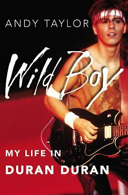 Wild Boy: My Life in Duran Duran, Andy Taylor, Good Book