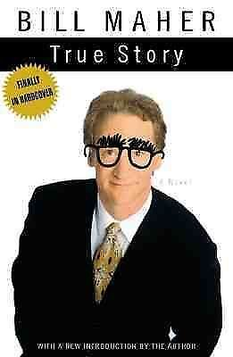 True Story: A Novel - Maher, Bill - Good Condition