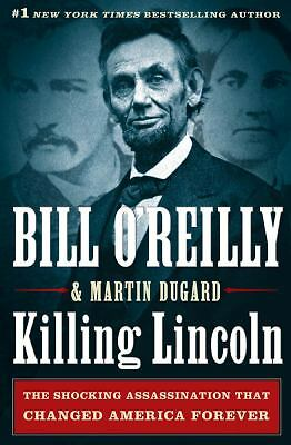 Killing Lincoln: The Shocking Assassination that Changed America Forever - Bill