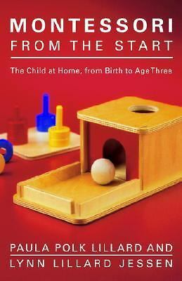 Montessori from the Start: The Child at Home, from Birth to Age Three, Jessen, L