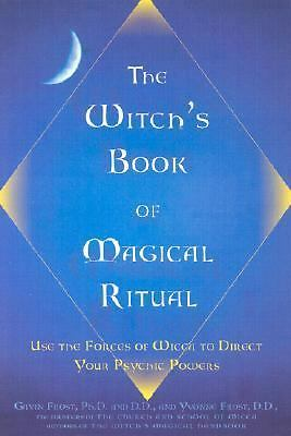 The Witch's Book of Magical Ritual: Use the Forces of Wicca to Direct Your Psych