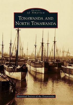 Tonawanda and North Tonawanda (Images of America Series), Historical Society of