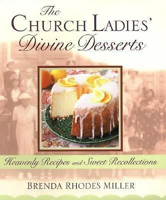 The Church Ladies Divine Desserts - Miller, Brenda Rhodes - Good Condition