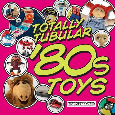 Totally Tubular '80s Toys, Bellomo, Mark, Good Book