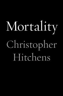 Mortality,Hitchens, Christopher,  Good Book