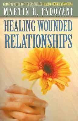Healing Wounded Relationships - Martin Padovani - Good Condition