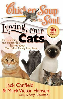 Chicken Soup for the Soul: Loving Our Cats: Heartwarming and Humorous Stories ab