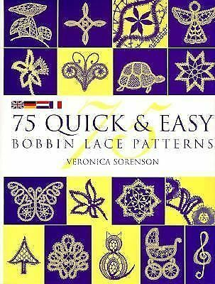 75 Quick & Easy Bobbin Lace Patterns - Sorenson, Veronica - Very Good Condition