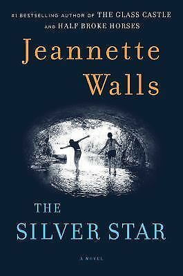 The Silver Star: A Novel - Walls, Jeannette - New Condition