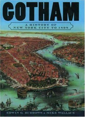 Gotham: A History of New York City to 1898 (The History of New York City) - Edwi