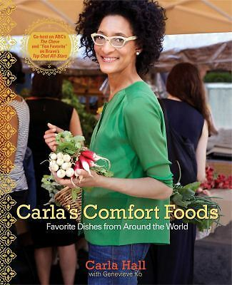 Carla's Comfort Foods: Favorite Dishes from Around the World, Hall, Carla, Good