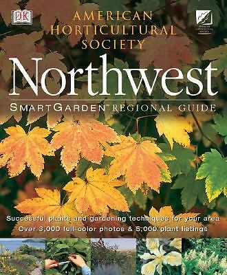 Northwest : Successful Plants and Gardening Techniques for Your Area by...