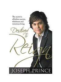 Destined to Reign: The Secret to Effortless Success, Wholeness and Victorious Li