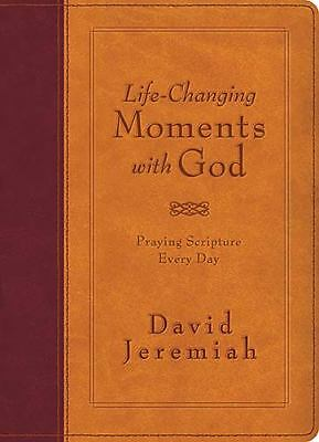 Life-Changing Moments with God: Praying Scripture Every Day (NKJV),Jeremiah, Dr.