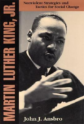 Martin Luther King, Jr.: Nonviolent Strategies and Tactics for Social Change,Ans