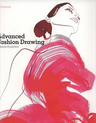 Advanced Fashion Drawing: Lifestyle Illustration - Donovan, Bill - New Condition