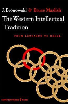 Western Intellectual Tradition: From Leonardo to Hegel, Bruce Mazlish, Jacob Bro