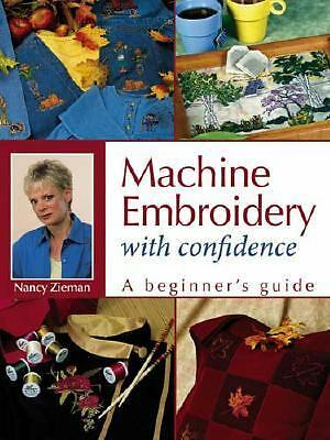 Machine Embroidery With Confidence: A Beginner's Guide, Nancy Zieman, Good Book