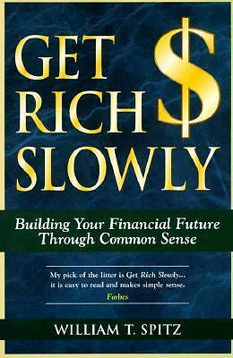 Get Rich Slowly: Building Your Financial Future Through Common Sense,Spitz, Will