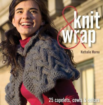 Knit & Wrap: 25 Capelets, Cowls & Collars, Mornu, Nathalie, Good Book
