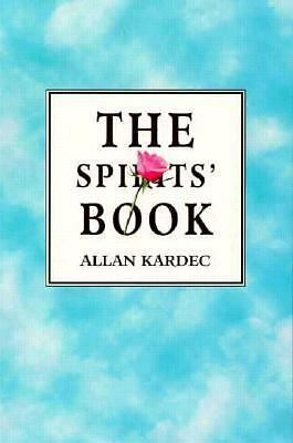 THE Spirit's Book: The Principles of Spiritist Doctrine, Kardec, Allan, Acceptab