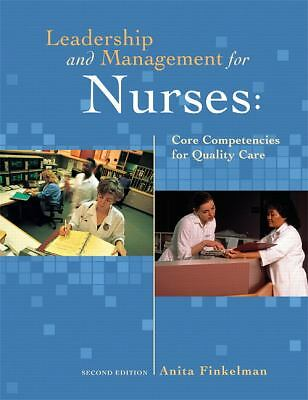 Leadership and Management for Nurses: Core Competencies for Quality Care (2nd Ed